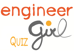 EngineerGirl Quiz - How much do you know about engineering careers?