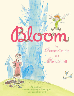 Cover of Bloom, written by Doreen Cronin, illustrated by David Small